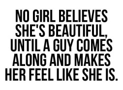No-girl-believes-shes-beautiful-until-a-guy-comes-along-and-makes-her-feel-like-she-is-250x183